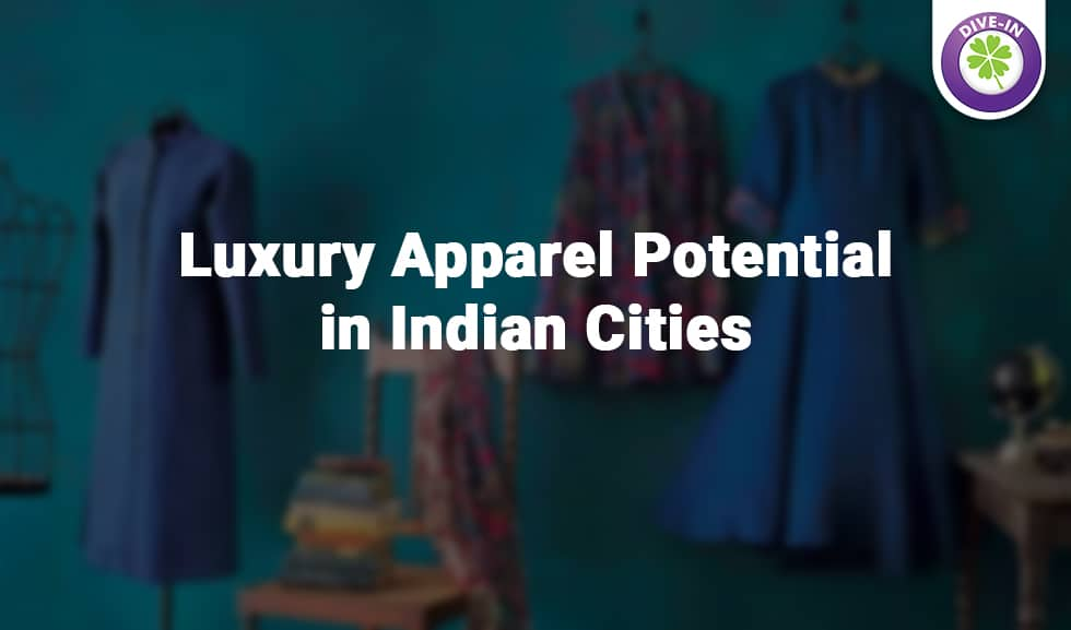Luxury Apparel Potential in India- Divergent Insights